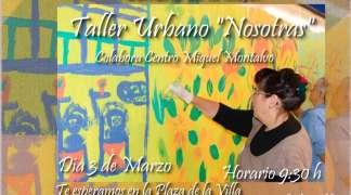 """Taller Urbano """"Nosotras"""".  Día 3 marzo"""